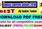 August current affairs 2018 by ankur yadav