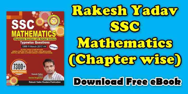 Rakesh Yadav SSC Mathematics(Chapterwise)Full Book Download