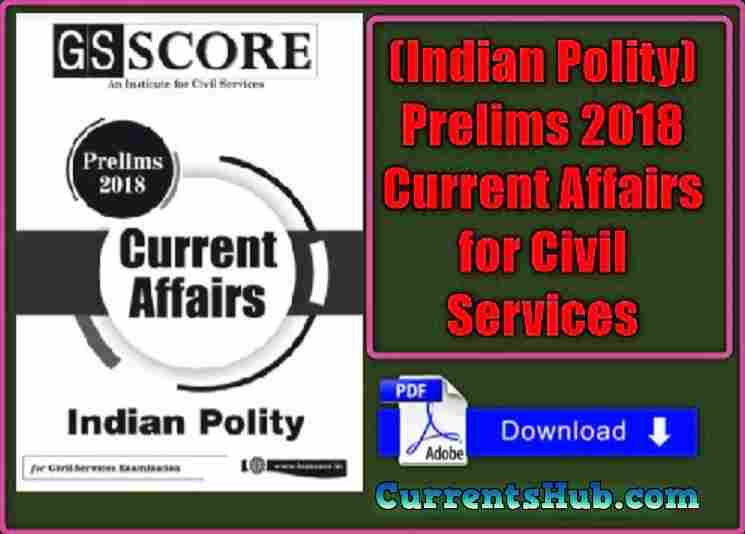 (Indian Polity) Prelims 2018 Current Affairs for Civil Services