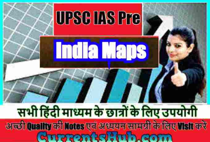 India Maps For UPSC
