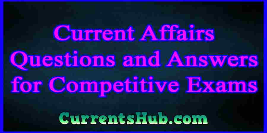 Current Affairs Question and Answers