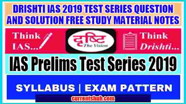 DRISHTI IAS 2019 TEST SERIES