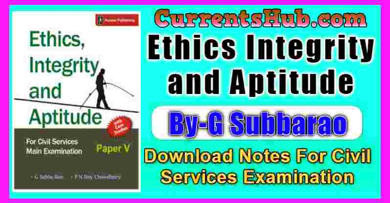 Ethics Integrity and Aptitude by Subbarao
