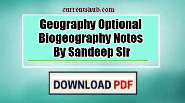 Geography Optional Biogeography Notes By Sandeep Sir
