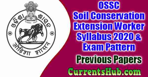 OSSC Soil Conservation Extension Worker Syllabus 2020 & Exam Pattern