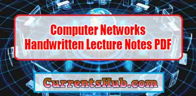 Computer Networks Handwritten Lecture Notes PDF