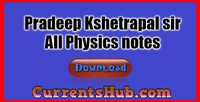 Pradeep Kshetrapal Sir notes, Notes for Physics,All Physics notes