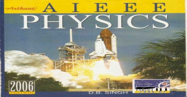 AIEEE Physics By D B Singh (Arihant Publications) eBook Free Download