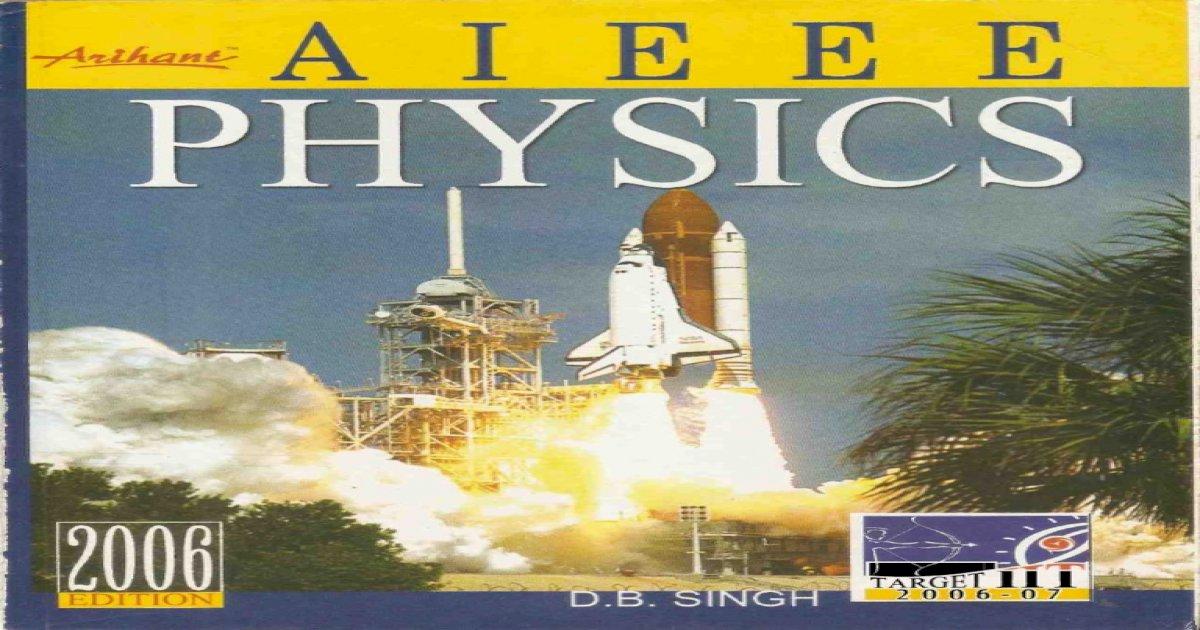 AIEEE Physics By D B Singh (Arihant Publications) eBook Free Download