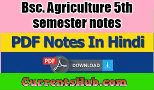 Bsc. Agriculture 5th semester notes in HINDIFree Download