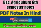 Bsc. Agriculture 6th semester notes in HINDI Free Download