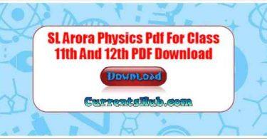 SL Arora Physics Pdf For Class 11th And 12th PDF Download