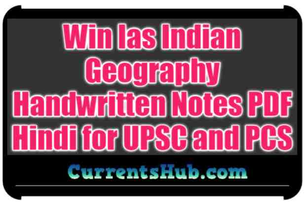 Win Ias Indian Geography ( भारत का भूगोल ) Handwritten Notes PDF Hindi for UPSC and PCS